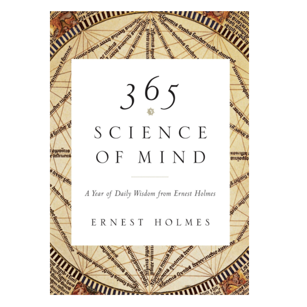 365 Science of the Mind by Ernest Holmes